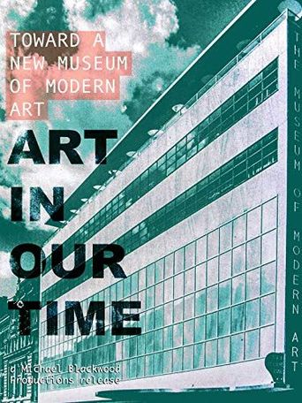 Art in our Time: Toward a New Museum of Modern Art Poster