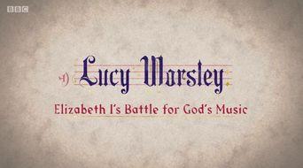 Lucy Worsley: Elizabeth I's Battle for God's Music Poster