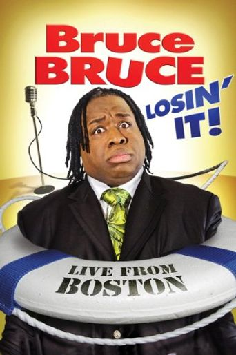 Watch Bruce Bruce: Losin' It! - Live From Boston