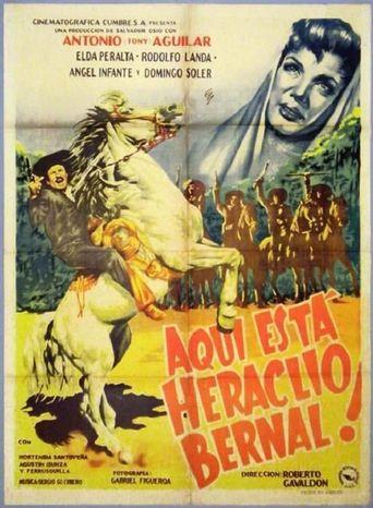 Aquí está Heraclio Bernal Poster