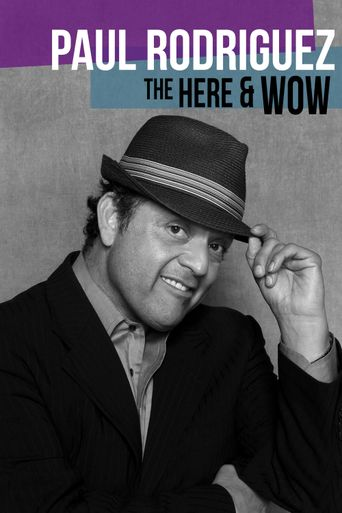 Paul Rodriguez: The Here & Wow Poster