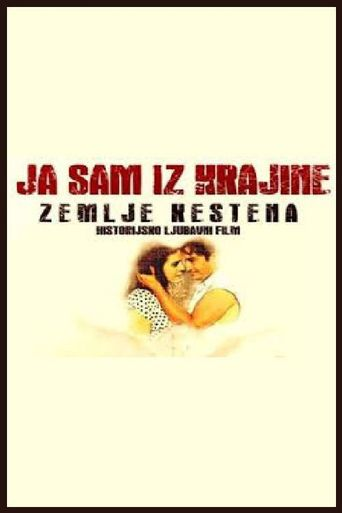 I Am from Krajina, the Land of Chestnuts Poster