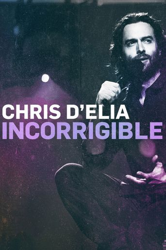 Chris D'Elia: Incorrigible Poster