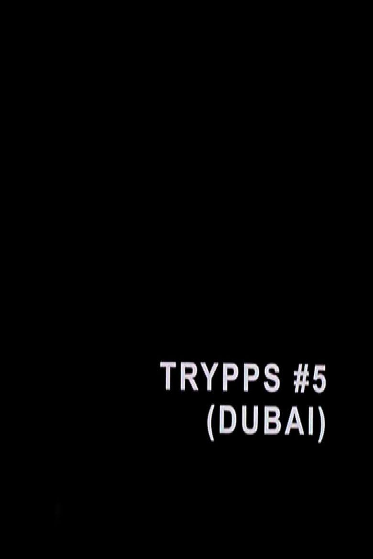 Trypps #5 (Dubai) Poster