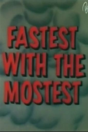 Fastest with the Mostest Poster