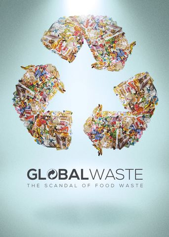 Global Waste: The Scandal of Food Waste Poster