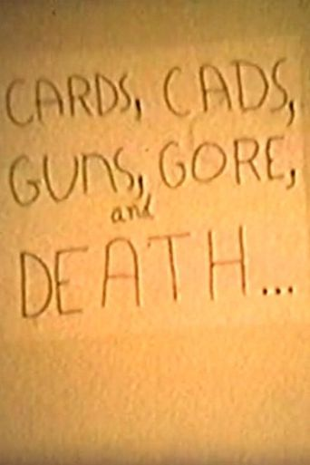 Cards, Cads, Guns, Gore, and Death... Poster
