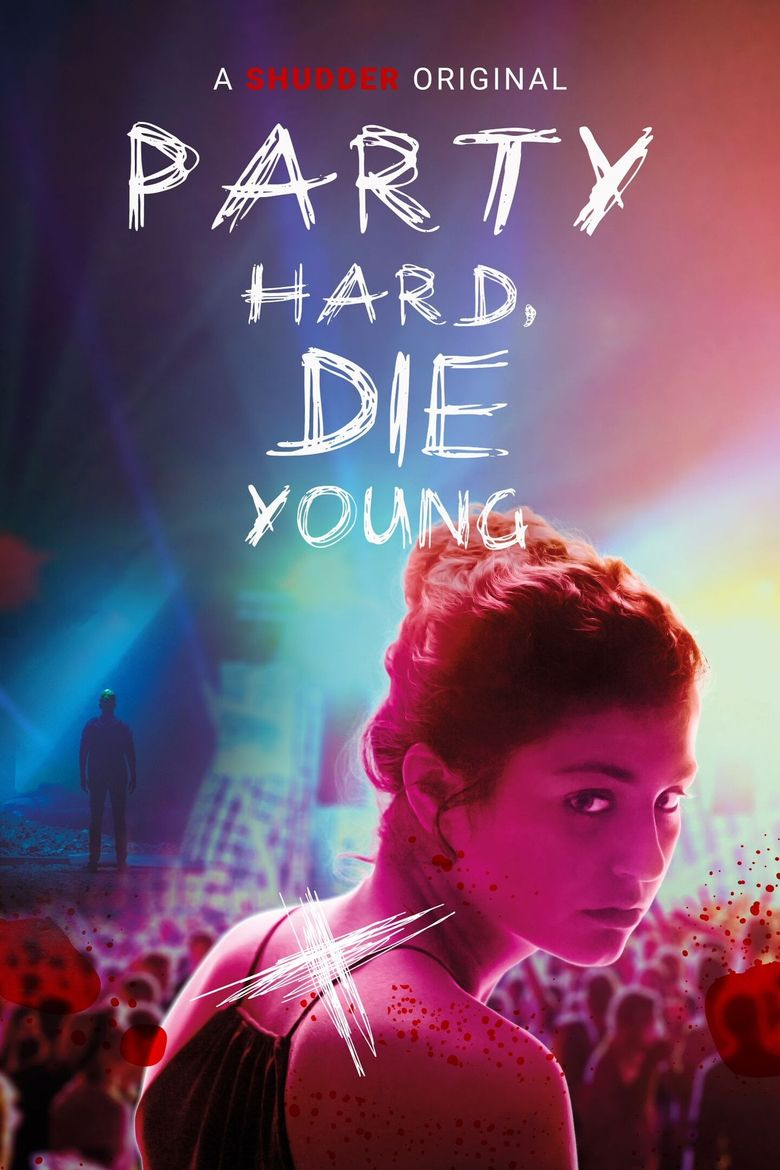 Party Hard, Die Young Poster