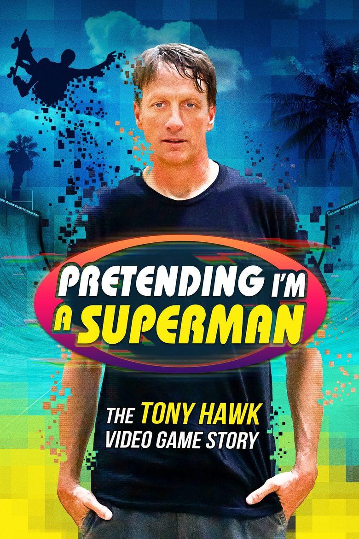 Pretending I'm a Superman: The Tony Hawk Video Game Story Poster