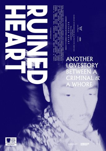 Ruined Heart: Another Love Story Between A Criminal & A Whore Poster