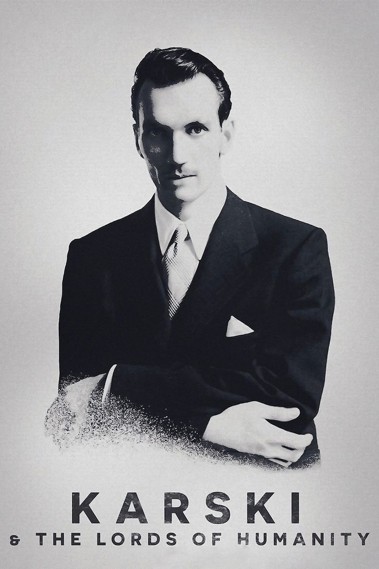 Karski & The Lords of Humanity Poster