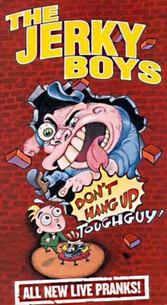 The Jerky Boys: Don't Hang Up, Toughguy! Poster