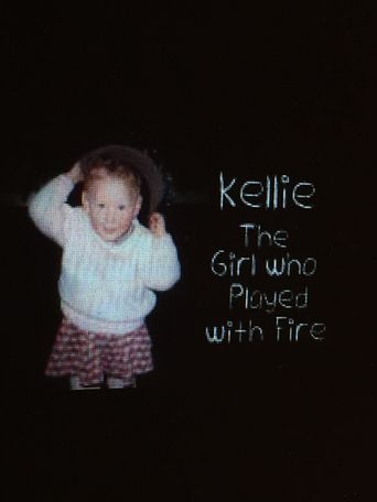 Kellie the Girl That Played with Fire Poster