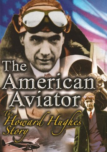 The American Aviator: The Howard Hughes Story Poster