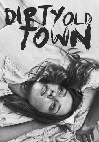 Watch Dirty Old Town