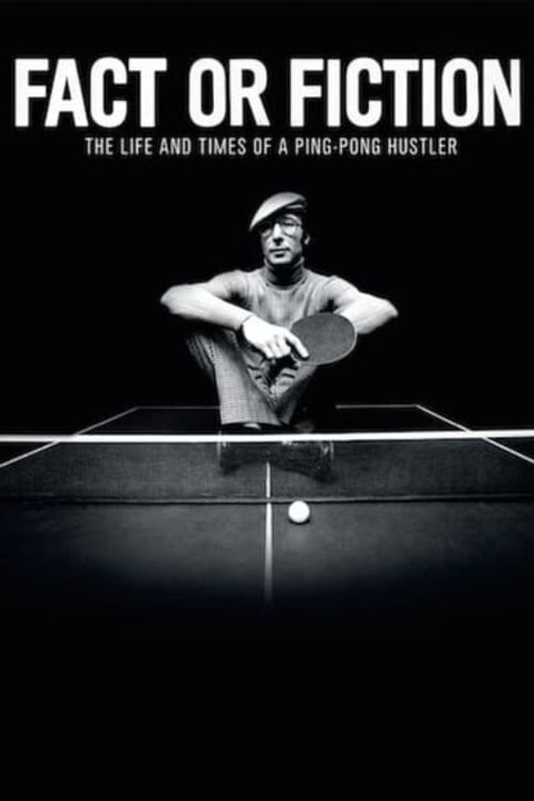 Fact or Fiction: The Life & Times of a Ping Pong Hustler Poster