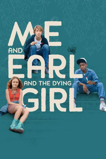 Watch Me and Earl and the Dying Girl