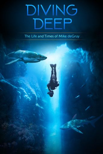 Diving Deep: The Life and Times of Mike deGruy Poster