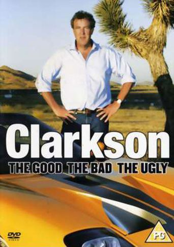 Clarkson: The Good The Bad The Ugly Poster