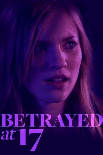 Betrayed at 17 Poster