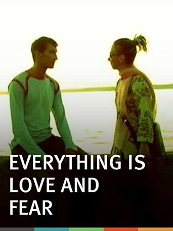 Everything is Love and Fear Poster