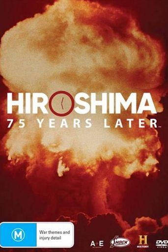 Hiroshima and Nagasaki: 75 Years Later Poster
