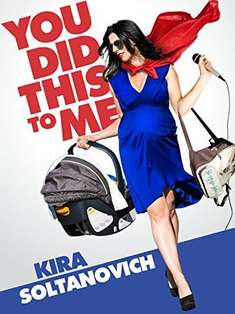 Kira Soltanovich: You Did This to Me Poster
