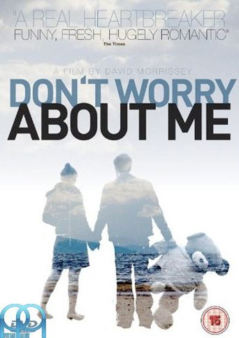 Don't Worry About Me Poster