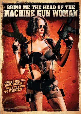 Bring Me the Head of the Machine Gun Woman Poster