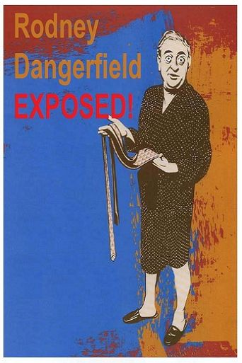 Rodney Dangerfield: Exposed! Poster