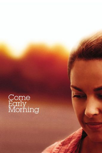 Come Early Morning Poster