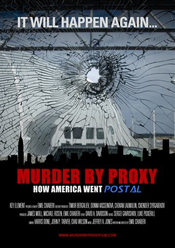 Murder by Proxy: How America Went Postal Poster