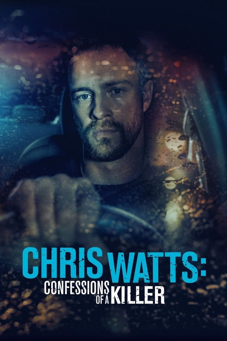 Chris Watts: Confessions of a Killer Poster