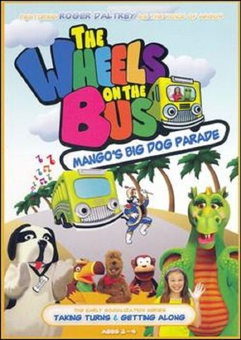 The Wheels on the Bus Video: Mango's Big Dog Parade Poster