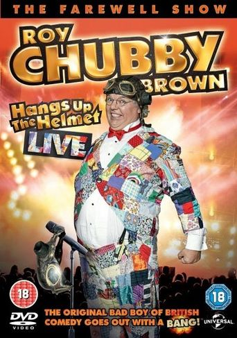 Roy Chubby Brown - Hangs up the Helmet Live Poster