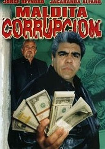 Maldita corrupción Poster