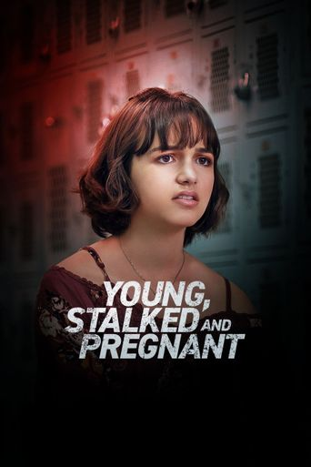 Young, Stalked, and Pregnant Poster