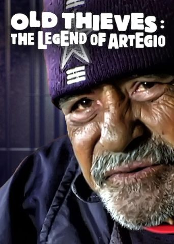Old Thieves: The Legend of Artegio Poster
