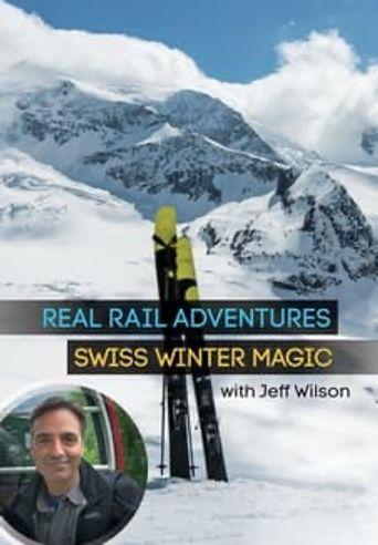 Real Rail Adventures: Swiss Winter Magic Poster