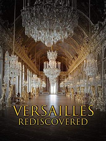 Versailles Rediscovered: The Sun King's Vanished Palace Poster