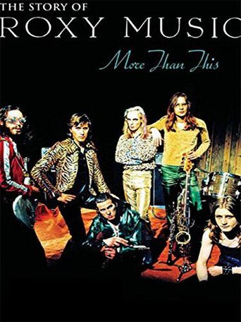 Roxy Music: More Than This - The Story of Roxy Music Poster