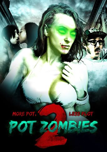 Pot Zombies 2: More Pot, Less Plot Poster