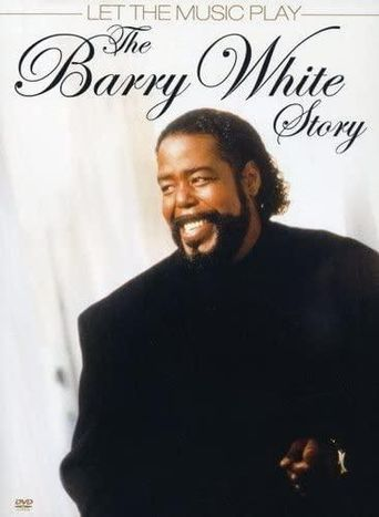 Let the Music Play: The Barry White Story Poster