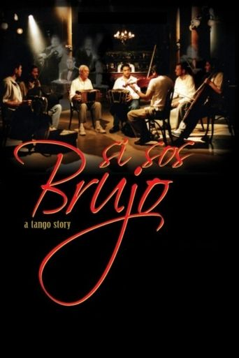 Si Sos Brujo: A Tango Story Poster