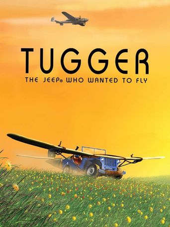 Tugger: The Jeep 4x4 Who Wanted to Fly Poster