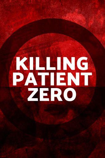 Killing Patient Zero Poster