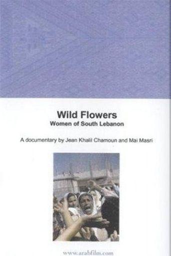 Wild Flowers: Women of South Lebanon Poster