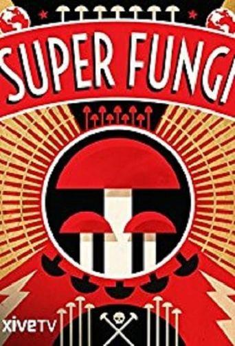 Super Fungi Poster
