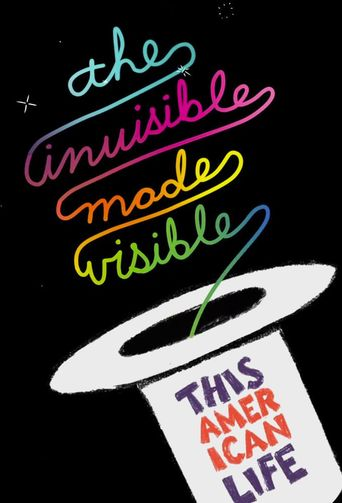 This American Life Live: The Invisible Made Visible Poster