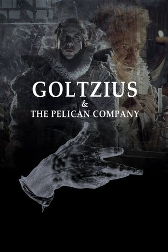 Goltzius and the Pelican Company Poster
